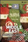 Middle East. Le politiche nel Mediterraneo sullo sfondo della guerra in Siria libro