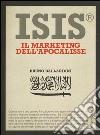ISIS®. Il marketing dell'Apocalisse libro