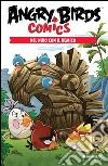 Nel nido con il nemico. Angry Birds comics. Vol. 1 libro