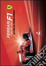 Ferrari Collection F1. Gli anni del grande dominio. Con gadget libro