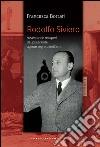 Rodolfo Siviero. Avventure e recuperi del più grande agente dell'arte libro