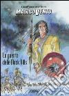 La guerra delle Black Hills. Magico Vento libro