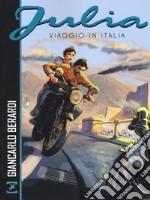 Julia. Viaggio in Italia libro