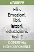 Elle (emozioni libri lettori educazioni)