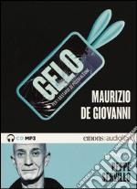 Gelo per i bastardi di Pizzofalcone. Letto da Peppe Servillo. Audiolibro. CD Audio formato MP3 libro