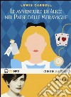 Alice nel paese delle meraviglie letto da Anna Foglietta. Audiolibro. CD Audio formato MP3 libro