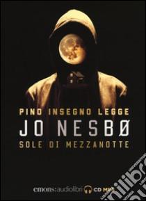 Sole di mezzanotte letto da Pino Insegno. CD Audio formato MP3. Audiolibro  di Nesbø Jo