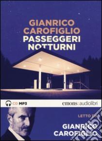 Passeggeri notturni letto da Gianrico Carofiglio. Audiolibro. CD Audio formato MP3  di Carofiglio Gianrico