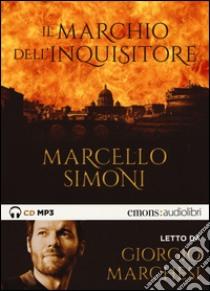 Il marchio dell'inquisitore letto da Giorgio Marchesi. Audiolibro. CD Audio formato MP3  di Simoni Marcello