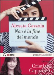 Non è la fine del mondo letto da Cristiana Capotondi. Audiolibro  di Gazzola Alessia