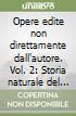 Opere edite non direttamente dall'autore. Vol. 2: Storia naturale del mare (Genova 1780 Marsiglia 1781) libro