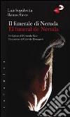 Il funerale di Neruda-El funeral de Neruda. Ediz. bilingue libro