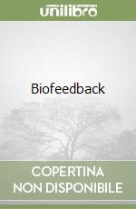 Biofeedback libro di Danskin David G. - Crow Mark A.