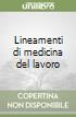 Lineamenti di medicina del lavoro libro