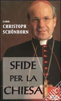 Sfide per la Chiesa libro di Schönborn Christoph