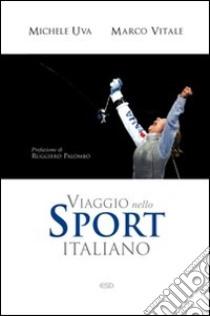 Viaggio nello sport italiano libro di Vitale Marco; Uva Michele