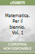 Matematica. Per il biennio libro