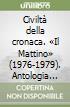 Civiltà della cronaca. «Il Mattino» (1976-1979). Antologia degli articoli libro