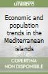 Economic and population trends in the Mediterranean islands libro