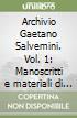 Archivio Gaetano Salvemini. Vol. 1: Manoscritti e materiali di lavoro. Inventario libro