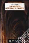 I misteri della cattedrale di Chartres libro
