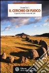 Il cerchio di fuoco. Leggende, folklore e magia dei Celti libro