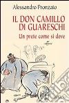 Il Don Camillo di Guareschi. Un prete come si deve libro