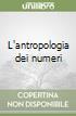 L'antropologia dei numeri libro