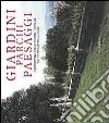 Giardini parchi paesaggi. L'avventura delle idee in Toscana dall'Ottocento a oggi libro