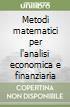 Metodi matematici per l'analisi economica e finanziaria libro