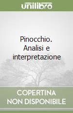 Pinocchio. Analisi e interpretazione libro di Mascialino Rita