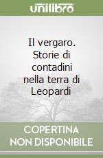 Il vergaro. Storie di contadini nella terra di Leopardi libro di Pigliacampo Renato