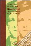 Rimbaud. Poetica, mito, filosofia, religione, psicoanalisi libro