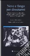 Neve e fango per dissetarmi. Diario di Sotiris Kanellopoulos, partigiano della guerra civile greaca (1° marzo-17 maggio 1949) libro