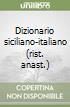Dizionario siciliano-italiano (rist. anast.) libro