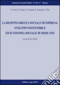 La responsabilità sociale d'impresa, sviluppo sostenibilità ed economia sociale di mercato libro di Pfoestl E. (cur.)