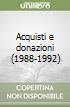 Acquisti e donazioni (1988-1992) libro