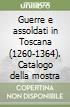 Guerre e assoldati in Toscana (1260-1364). Catalogo della mostra libro