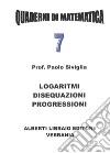 Logaritmi, disequazioni, progressioni libro
