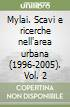 Mylai. Scavi e ricerche nell'area urbana (1996-2005). Vol. 2 libro