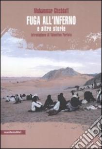 Fuga all'inferno e altre storie libro di Gheddafi Muhammar