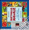 Battaglia navale e altri giochi con carta e matita. Ediz. illustrata libro