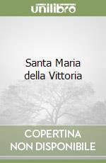 Santa Maria della Vittoria libro di La Bella Carlo
