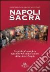 Napoli sacra. Guida alle chiese della città libro