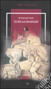 Scritti sui terremoti libro di Kant Immanuel; Barletta M. (cur.)