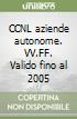 CCNL aziende autonome. VV.FF. Valido fino al 2005 libro