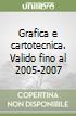 Grafica e cartotecnica. Valido fino al 2005-2007 libro
