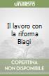 Il lavoro con la riforma Biagi libro