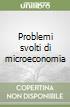 Problemi svolti di microeconomia libro