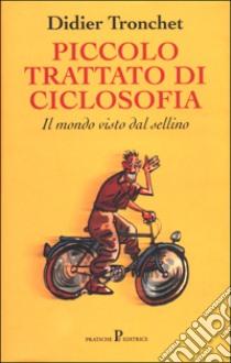 Piccolo trattato di ciclosofia libro di Tronchet Didier